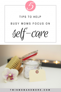TIps to help busy moms actually focus on self-care. #selfcare #selfcareformoms #takingcareofmom #motherhood #momlife #selfcaretips #selfcareideas #selfcareroutine