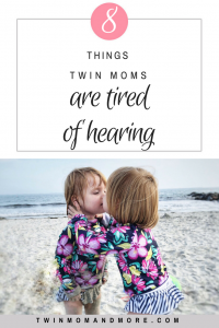 8 Things twin m oms are tired of hearing! #twinmom #twins #expectingtwins #lifewithtwins #twinparents #momofmultiples