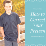 How to Correct Your Preteen (BFBN guest post)