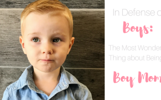 In Defense of Boys: The Most Wonderful Thing About Being a Boy Mom