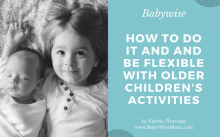 Babywise: How To Do it and Be Flexible with Older Children's Activities (BFBN guest post)