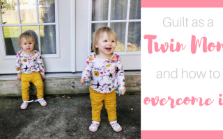 Guilt as a Twin Mom and How to Overcome it
