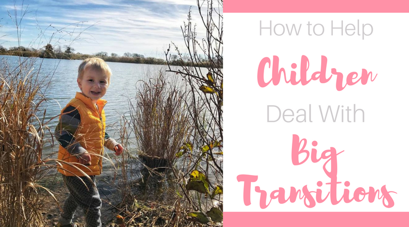 Most children don't handle change well, especially big transitions. Read on for tips on how to help children deal with big transitions from a mom of 3.