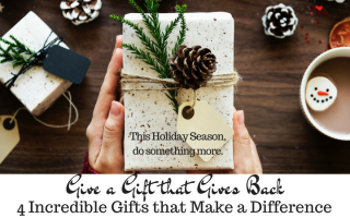 4 Incredible Gifts that Give Back