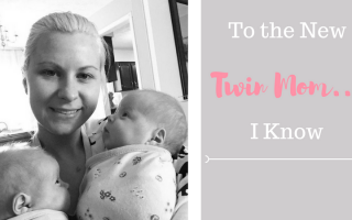 To the New Twin Mom… I Know