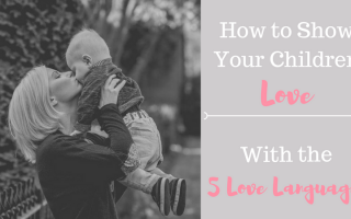 How to Show Your Child Love with the 5 Love Languages