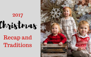 Our 2017 Christmas Recap and Traditions