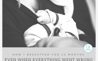 How I Breastfed for 12 Months Even When Everything Went Wrong (BFBN Guest Post)