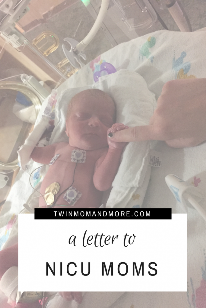 A Letter to NICU moms with the one thing they need to hear. #NICU #NICUbaby #prematurebirth #momofmultiples #twinmom #pregnancy #highristpregnancy