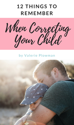 When your child needs to be corrected, it can be easy to lose sight of the big picture and focus on gaining control in the moment. Here are 12 things to remember when correcting your child. #parenting #dicipline #correctingbehavior #correctingbadbehavior #disciplinekids
