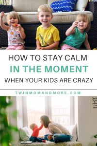 How to Stay Calm in the Moment When Your Kids Are Going Crazy: Practical ways to not lose your cool as a mom. #motherhood #parenting #momlife