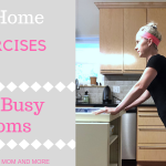 Workouts for Moms: Quick Exercises You Can Do Anywhere