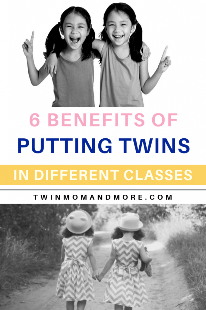 Pinterest image with text that reads 6 benefits of putting twins in different classes. 2 black and white pictures. Top picture is of twin girls with their arms around each other, second picture is of twin girls walking holding hands.