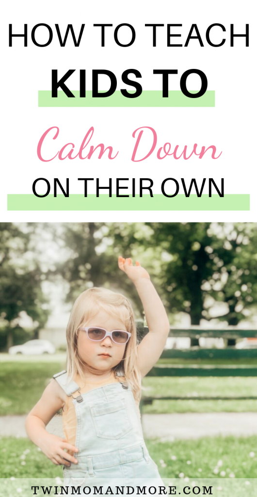 Pinterest image of little girl who's upset. Text reads How to Teach Kids to Calm down on their own.