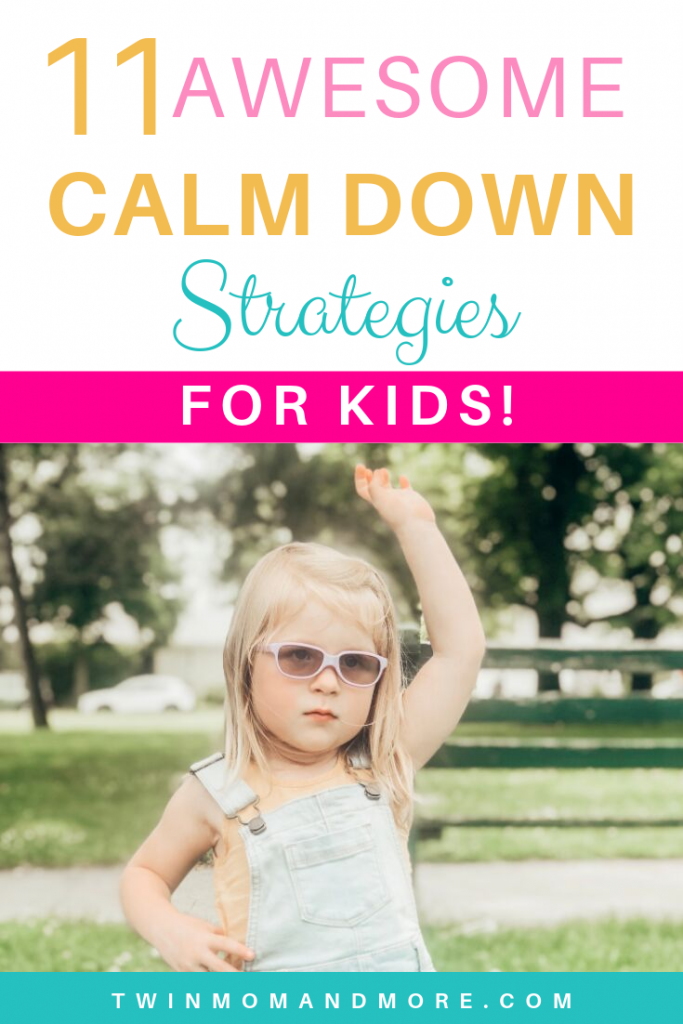 Pinterest image with text that reads 11 awesome calm down strategies for kids. Image is of upset little girl.