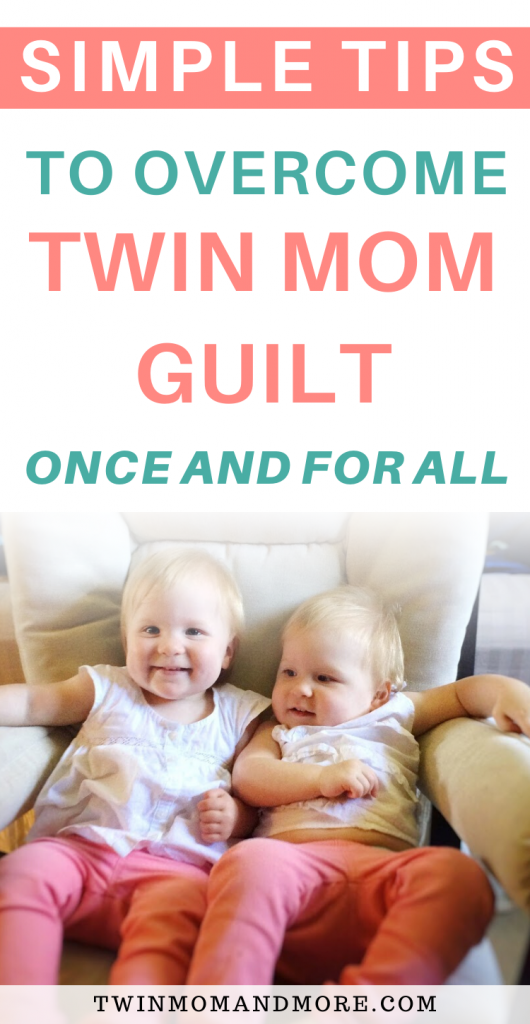 Pinterest image for simple tips to overcome guilt as a twin mom with identical twin toddler girls.