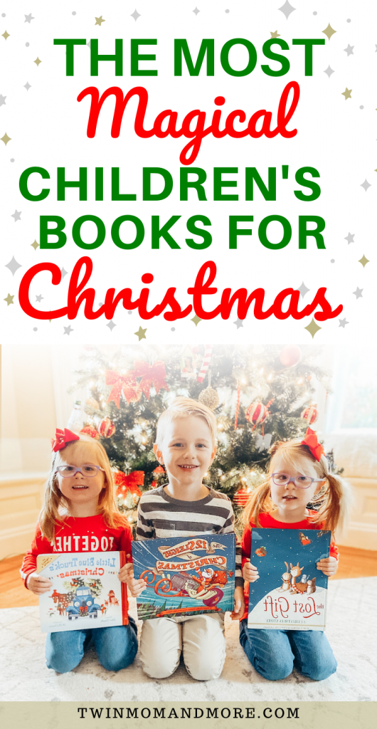 Pinterest image with 3 children holding Christmas books. Text Reads the most magical Children's books for Christmas.