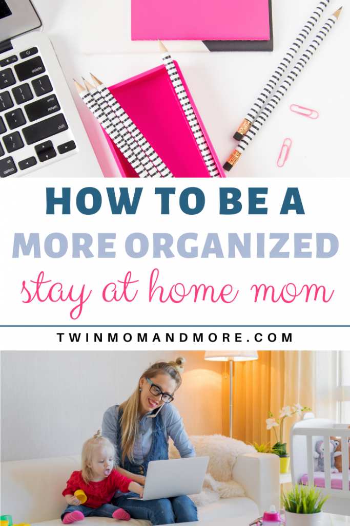 Pinterest image about being a more organized stay at home mom